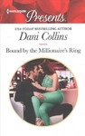 Bound by the Millionaire's Ring - Dani Collins (Paperback)