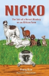 Nicko, the Tale of a Vervet Monkey on an African Farm - Penny Haw (Paperback)