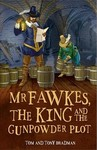 Mr Fawkes, the King and the Gunpowder Plot - Tom Bradman (Paperback)