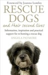 Rescue Dogs and Their Second Lives - Angela Patmore (Paperback)