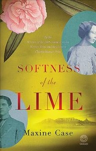 Softness of the Lime - Maxine Case (Hardcover) - Cover