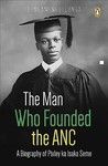The Man Who Founded the ANC - Bongani Ngqulunga (Paperback)