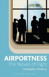 Airportness - Dr. Christopher Schaberg (Hardcover)