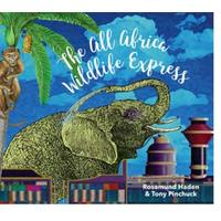 All Africa Wildlife Express - Rosamund Haden (Hardback)
