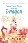 Brave Lotus Flower Rides the Dragon - Tracy Todd (Trade Paperback)