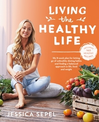 Living the Healthy Life - Jessica Sepel (Paperback) - Cover