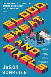 Blood, Sweat, and Pixels - Jason Schreier (Paperback) - Cover