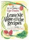 Leave Me Alone With the Recipes - Cipe Pineles (Hardcover)