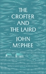 Crofter and the Laird - John Mcphee (Paperback)