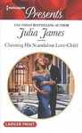 Claiming His Scandalous Love-child - Julia James (Paperback)