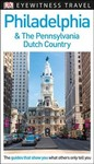 Dk Eyewitness Philadelphia & the Pennsylvania Dutch Country - Inc. Dorling Kindersley (Paperback)