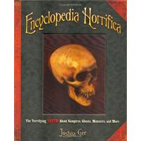 Encyclopedia Horrifica: The Terrifying TRUTH! About Vampires, Ghosts, Monsters, and More (Hardcover)
