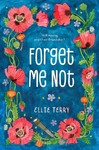 Forget Me Not - Ellie Terry (Paperback)