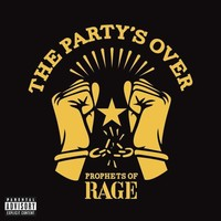 Prophets of Rage - The Party's Over (Vinyl)