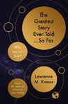 Greatest Story Ever Told...So Far - Lawrence M. Krauss (Hardcover)