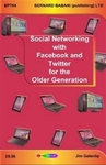 Social Networking With Facebook and Twitter For the Older Generation - Jim Gatenby (Paperback)