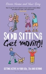 Sod Sitting Get Moving - Gray Muir (Hardcover)