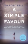Simple Favour - Darcey Bell (Hardcover)