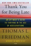 Thank You for Being Late - Thomas L. Friedman (Paperback)