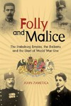 Folly and Malice - John Zametica (Hardcover)