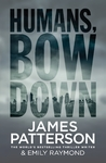 Humans Bow Down - James Patterson (Hardcover)