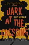 Dark At the Crossing - Elliot Ackerman (Paperback)