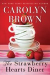The Strawberry Hearts Diner - Carolyn Brown (Paperback)