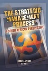 The Strategic Management Process,  a South African Perspective - Kobus Lazenby (Editor) (Paperback)