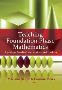 Teaching Foundation Phase Mathematics - A Guide For South African Students and Teachers - Corinne Meier (Paperback) - Cover