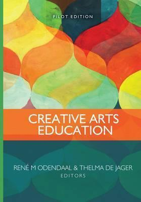 Creative Arts Education - Thelma De Jager (Paperback)