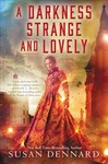 A Darkness Strange and Lovely - Susan Dennard (Paperback)