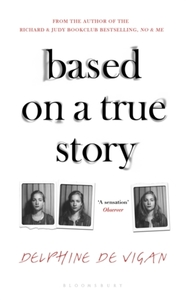 Based On a True Story - Delphine De Vigan (Hardcover)