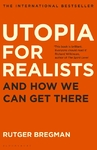 Utopia For Realists - Bregman Rutger (Trade Paperback)