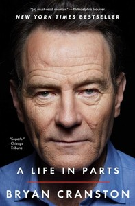 A Life in Parts - Bryan Cranston (Paperback)
