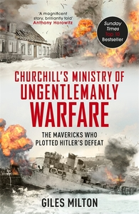 Churchill's Ministry of Ungentlemanly Warfare - Giles Milton (Paperback)