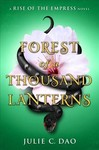 Forest of a Thousand Lanterns - Julie C. Dao (Hardcover)