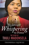 No Longer Whispering to Power - The Tenure of Thuli Madonsela - Thandeka Gqubule (Trade Paperback)