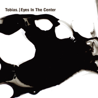 Tobias. - Eyes In the Center (CD)