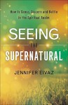 Seeing the Supernatural - Jennifer Eivaz (Paperback)