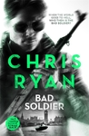 Bad Soldier - Chris Ryan (Paperback)