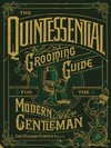 Quintessential Grooming Guide For the Modern Gentleman - Capt. Peabody Fawcett (Hardcover)