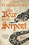Bear and the Serpent - Adrian Tchaikovsky (Paperback)