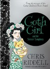 Goth Girl and the Sinister Symphony - Chris Riddell (Hardcover)
