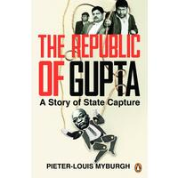 The Republic of Gupta - Pieter-Louis Myburgh