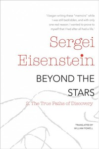 Beyond The Stars: The True Paths Of Discovery - Sergei Eisenstein (Paperback)