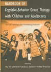 Handbook of Cognitive-Behavior Group Therapy With Children And Adolescents - Ray W. Christner (Hardcover)