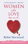 Women Who Love Too Much - Robin Norwood (Paperback)