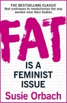 Fat Is a Feminist Issue - Susie Orbach (Paperback)