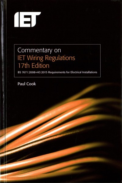 Tremendous Commentary On Iet Wiring Regulations 17Th Edition Bs 7671 2008 A3 Wiring 101 Jonihateforg