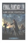 Final Fantasy XV Game Guide Unofficial - Hse Game (Paperback)